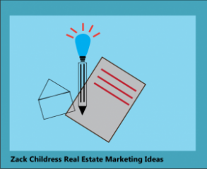 Zack Childress Real Estate Marketing Ideas