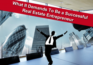 Zack Childress Tips -What It Demands To Be a Successful Real Estate Entrepreneur